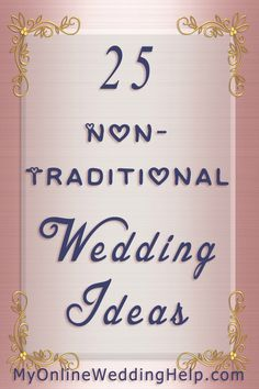 Some nontraditional wedding ideas you may have missed thinking about...like having groomspeople and bridespeople (instead of bridesmaids and groomsmen) or making centerpieces mini dessert stations. #MyOnlineWeddingHelp