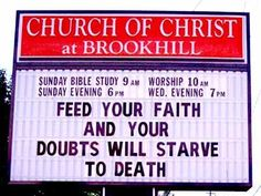 Feed Your Faith, And Your Doubts Will Starve to Death