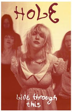 Hole Live Through This Courtney Love Music Poster Courtney Love Band, Kurt And Courtney, Pop Rock, Rock And Roll, Music Love, My Music, Arte Punk, Love Posters, Musica