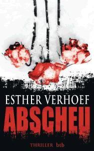 Esther Verhoef - Abscheu - Thriller