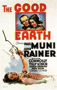 The Good Earth (1937) - Luise Rainer won Best Actress