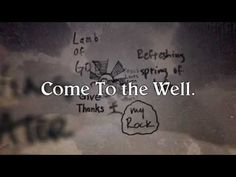 Casting Crowns.... The well