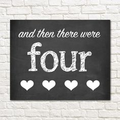 And Then There Were Four // Pregnancy Announcement Sign // Pregnancy Reveal // 8x10 Sign // Chalkboard Photo Prop // INSTANT PRINTABLE FILE by EensyAva on Etsy