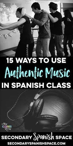 15 Ways to Use Authentic Music in Spanish Class // Secondary Spanish Space