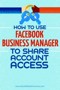 Do you have multiple business pages and ad accounts on Facebook?  Facebook's Business Manager makes it easy to give people access to your Facebook presence without sharing your password.  In this article, you'll discover how to add your Facebook accounts to Business Manager. Via @smexaminer.