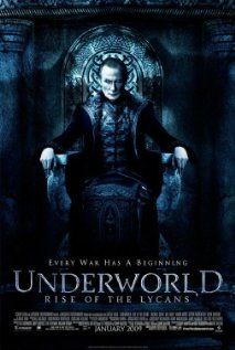 Underworld: Rise of the Lycans- sci-fi world where vampires rule over werewolves