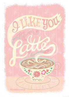I like you latte ♥   (Jill Howarth)