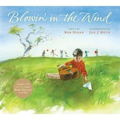"Blowin' in the Wind; My preschool-aged kids aren't interested in this book but perhaps when they're older.  Poses thoughtful questions about life, death, war, slavery, injustice, and being ""blind & deaf"" to the voices of the hurting."