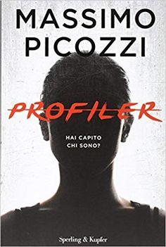 Profiler: Amazon.it: Massimo Picozzi: Libri E Coupons, Sports And Politics, Twitter Sign Up, Insight, Ads, Shit Happens, Books, Behance, Sleep