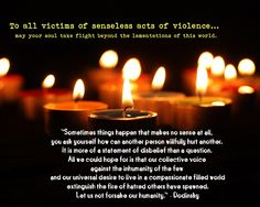 In memory of the innocent victims of the Aurora, Colorado shootings.