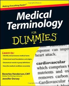 Bestseller Books Online Medical Terminology For Dummies Beverley Henderson, Jennifer Lee Dorsey $13.08  - http://www.ebooknetworking.net/books_detail-0470279656.html