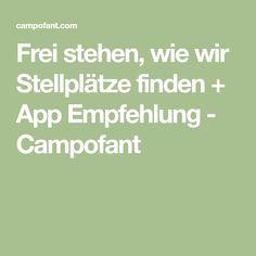 Frei stehen, wie wir Stellplätze finden + App Empfehlung - Campofant