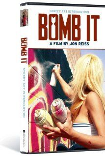 Bomb It-Great documentary....I love street art.