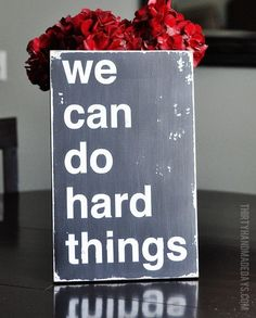Truth :: We Can Do Hard Things Distressed Sign by barnowlprimitives