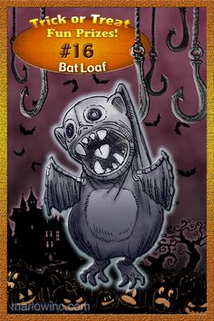 Trick or Treat Fun Prizes #16. Bat Loaf.  Rabies-induced snuggly hugs!