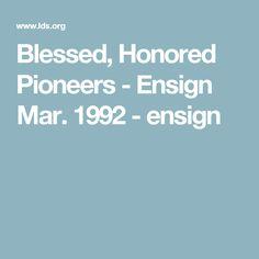 Blessed, Honored Pioneers - Ensign Mar. 1992 - ensign