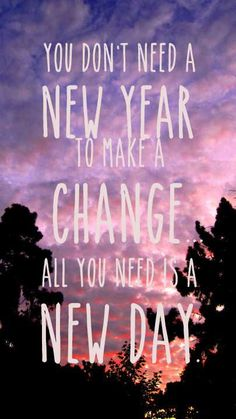 You don't need a New Year to make a change.  All you need is a New Day. www.shopmyplexus.com/tiffanygardner