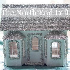 The North End Loft: Pottery Barn Knock-Off DIY Glittery Putz Houses