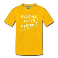 FUSSBALL • FESTE • FEIERN • Unisex T-Shirt für Kinder