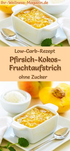 Low-Carb-Rezept für Pfirsich-Kokos-Marmelade ohne Zucker: Kohlenhydratarmer Fru… Low Carb Recipe for Peach & Coconut Jam Without Sugar: Low Carbohydrate Fruit Spread – Healthy, Low Calorie, Sugar Free, High Fruit … carb free Low Carb Sweets, Low Carb Desserts, Healthy Desserts, Low Carb Recipes, Vegan Recipes, Healthy Food, Low Carb Marmelade, Coconut Jam, Wheat Free Recipes