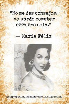 Frases Celebres de Famosos: María Félix - Frases Célebres de Famosos