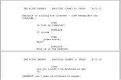 """Sherlock can't even be bothered to answer"" these scripts are the best. <-- That's great. XD I wonder if I can find the rest of the actual scripts somewhere... that'd be WAY too much fun. :D"