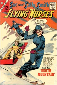 "Vintage Sue and Sally Smith Flying Nurses Comic. now I am dying to know what makes them Flying Nurses and who skis on something called ""DEATH MOUNTAIN""? Vintage Comic Books, Vintage Comics, Images Of Nurses, Nursing Books, Funny Nursing, Nursing Quotes, Nursing Memes, Nursing Pictures, Funny Pictures"