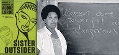 "Sister Outsider by Audre Lorde: If nothing else, read these three contributions to this collection: 1. ""Poetry is Not a Luxury,"" 2. ""Man Child: A Black Lesbian's Feminist Response,"" and 3. ""The Master's Tools Will Never Dismantle the Master's House."""