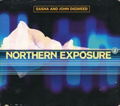 Sasha & John Digweed — Northern Exposure 2