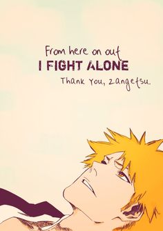 Bleach - Ichigo quote