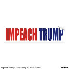Impeach Trump - Anti Trump Bumper Sticker
