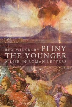 Pliny the Younger: A Life in Roman Letters