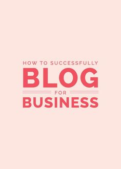 How to Successfully Blog for Business - Elle & Company