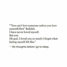 Exactly so many damaged people are with someone. I call bs on this oh love yourself before anyone else nah, bs.