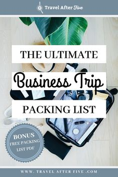 The Ultimate Packing List for Work Trips