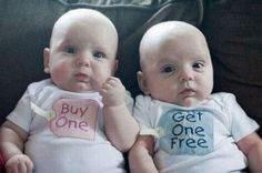 Cute twin shirts! And for triplets @Jennifer Lightfoot Fountain 2 pink shirts that say 'Buy Two' and one blue that says 'Get One Free'