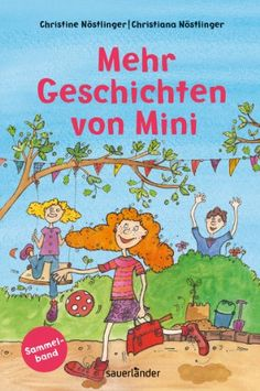 Mehr Geschichten von Mini (Sammelband 2) von Christine Nöstlinger http://www.amazon.de/dp/3737363307/ref=cm_sw_r_pi_dp_6bUMvb14WK20W