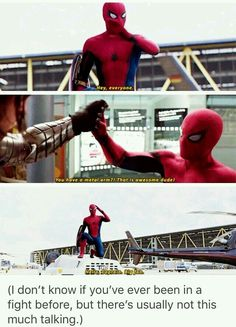But I still love you Spider-Man you can talk as much as you want.