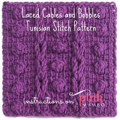 Laced Cables and Bobbles Tunisian Crochet Stitch Pattern