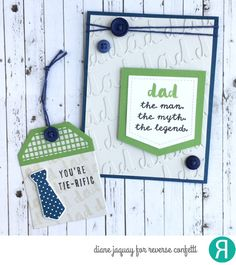 Card and tag by Diane Jaquay. Reverse Confetti stamp set: Tie-rific. Confetti Cuts: Tie-rific and Topped Off Tag. Masculine card. Father's day card.
