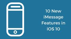 10 new imessage features in IOS 10
