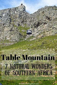 Table Mountain in Cape Town South Africa is one of the 7 natural wonders of Southern Africa
