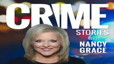 Crime Stories With Nancy Grace - October 13