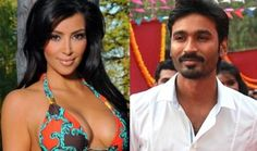 Dhanush too keen to work with Hollywood hottie Kim Kardashian?