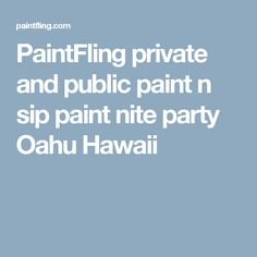 PaintFling private and public paint n sip paint nite party Oahu Hawaii Paint And Sip, The Masterpiece, Drawing Skills, Oahu Hawaii, Easy Paintings, Paint Party, Public, Night, Paint And Drink