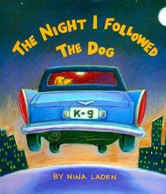The Night I Followed the Dog - Good for teaching main idea, supporting details, and sequencing events.