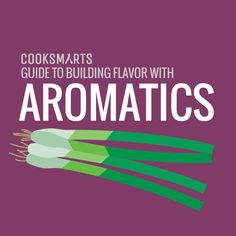 .@cooksmarts Guide to Building #Flavor with Aromatics #cookingtips #infographic