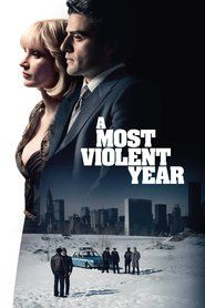 A Most Violent Year (2014) — A thriller set in New York City during the winter of 1981, statistically one of the most violent years in the city's history, and centered on a the lives of an immigrant and his family trying to expand their business and capitalize on opportunities as the rampant violence, decay, and corruption of the day drag them in and threaten to destroy all they have built.