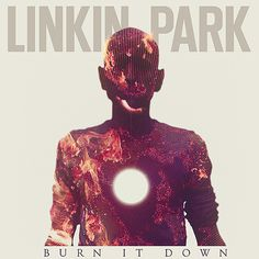 "The cover for @Linkin Park's new single, ""Burn It Down."" Listen: http://www.voiceradio.us/threads/linkin-park.127/#post-9740"