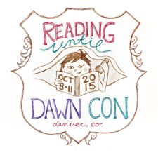 Reading Until Dawn Con, a weekend of books, games, pillow forts, (pantsless) dancing, D&D, Cards Against Humanity Battles and so much MORE! Come nerd out with us!
